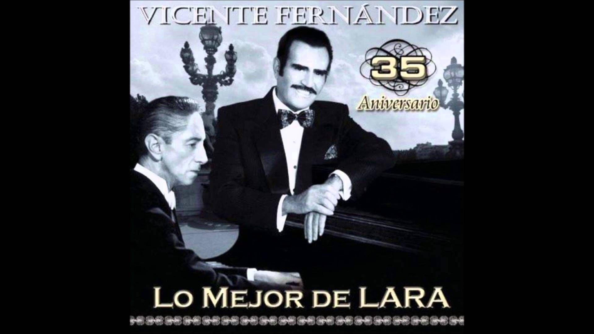 Vicente Fernandez Lo Mejor De Agustin Lara Disco Completo