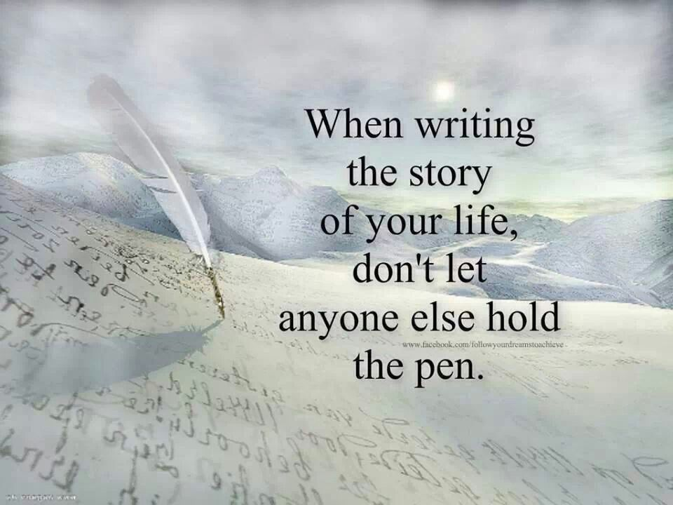 Writing Your Own Story To Write Quotes. QuotesGram