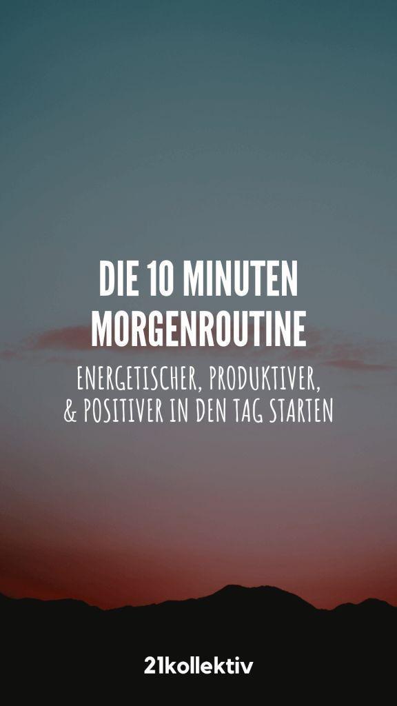 10-Minuten Morgenroutine für den perfekten Start in den Tag #morningroutine