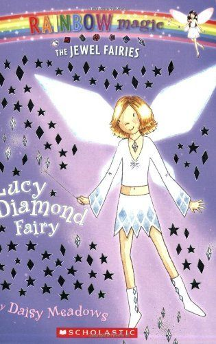 Lucy The Diamond Fairy Rainbow Magic The Jewel Fairies No 7 By Daisy Meadows 4 99 Publisher Sch Rainbow Magic Rainbow Magic Books Rainbow Fairy Books