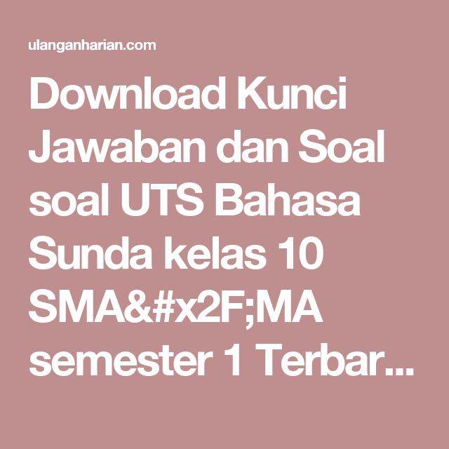 Download Kunci Jawaban Dan Soal Soal Uts Bahasa Sunda Kelas 10 Sma X2f Ma Semester 1 Terbaru Dan Terlengkap Ulanganhari Matematika Kelas 5 Bahasa Matematika