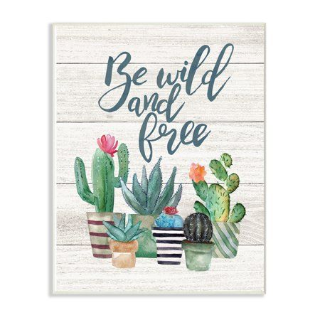 Photo of The Stupell Home Decor Collection Be Wild And Free Cactus Succulents Watercolor Oversized Wall Plaque Art, 12.5 x 0.5 x 18.5
