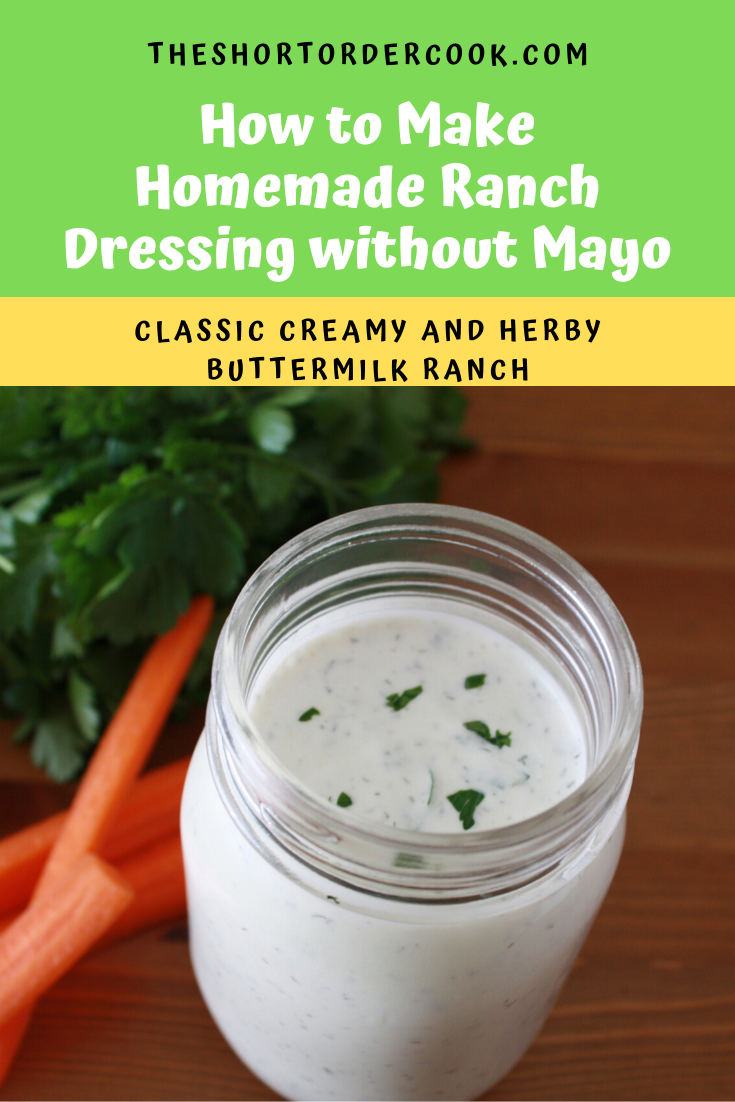 How To Make Homemade Ranch Dressing Without Mayo The Short Order Cook Recipe Homemade Ranch Homemade Ranch Dressing Ranch Dressing