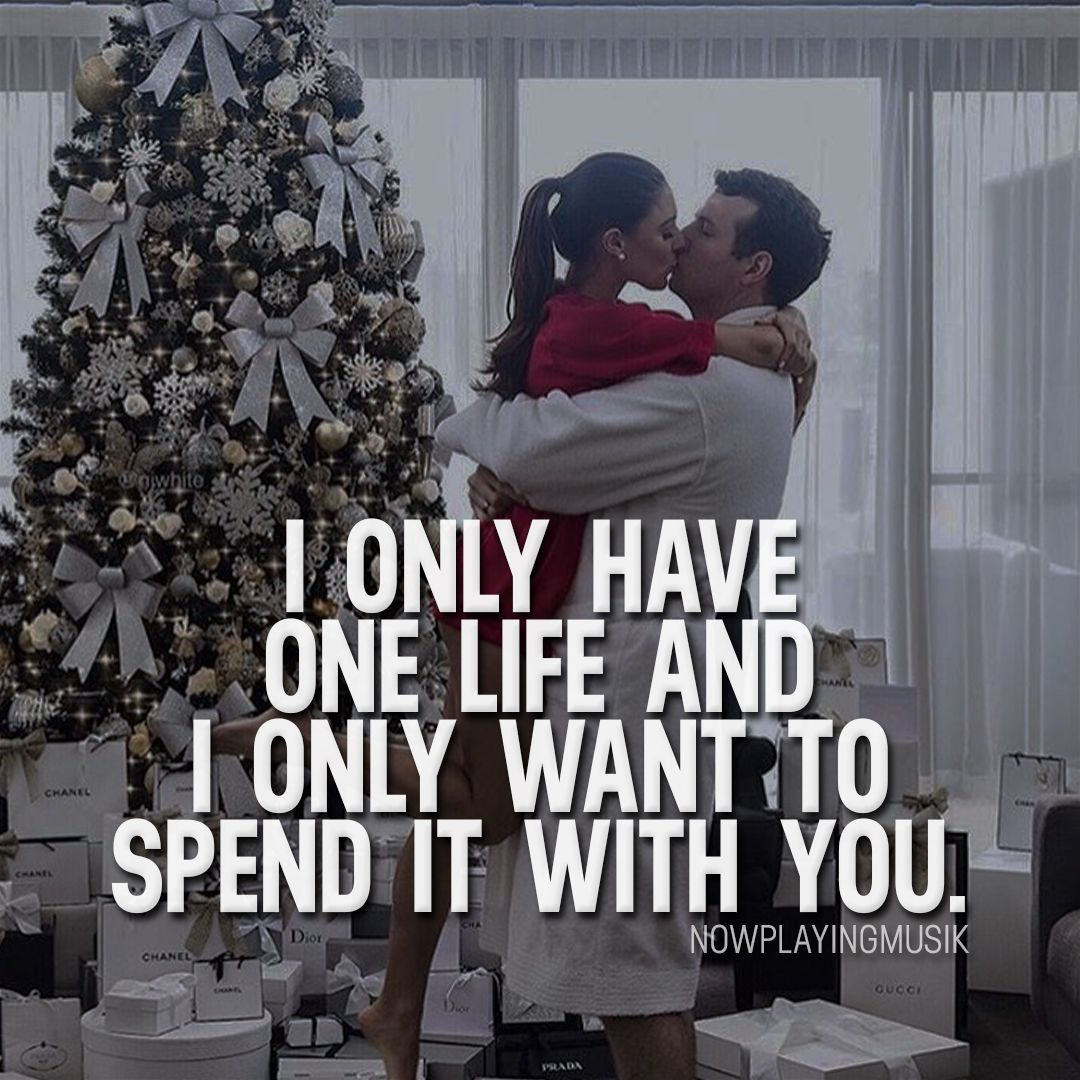 Babe this is sooo true I only want you for the rest of my life