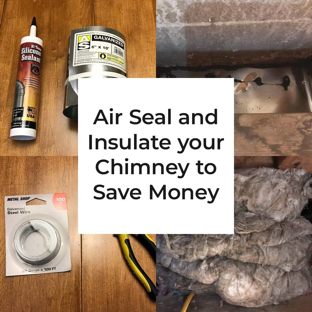 Air Seal and Insulate your Chimney to Save Money (With