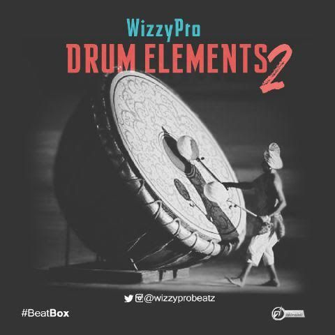 DOWNLOAD INSTRUMENTAL: WizzyPro - Drum Elements 2