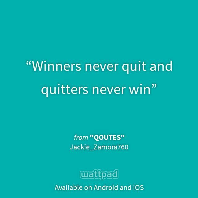 I M Reading Qoutes On Wattpad Quote Qoutes Quotes Quitters