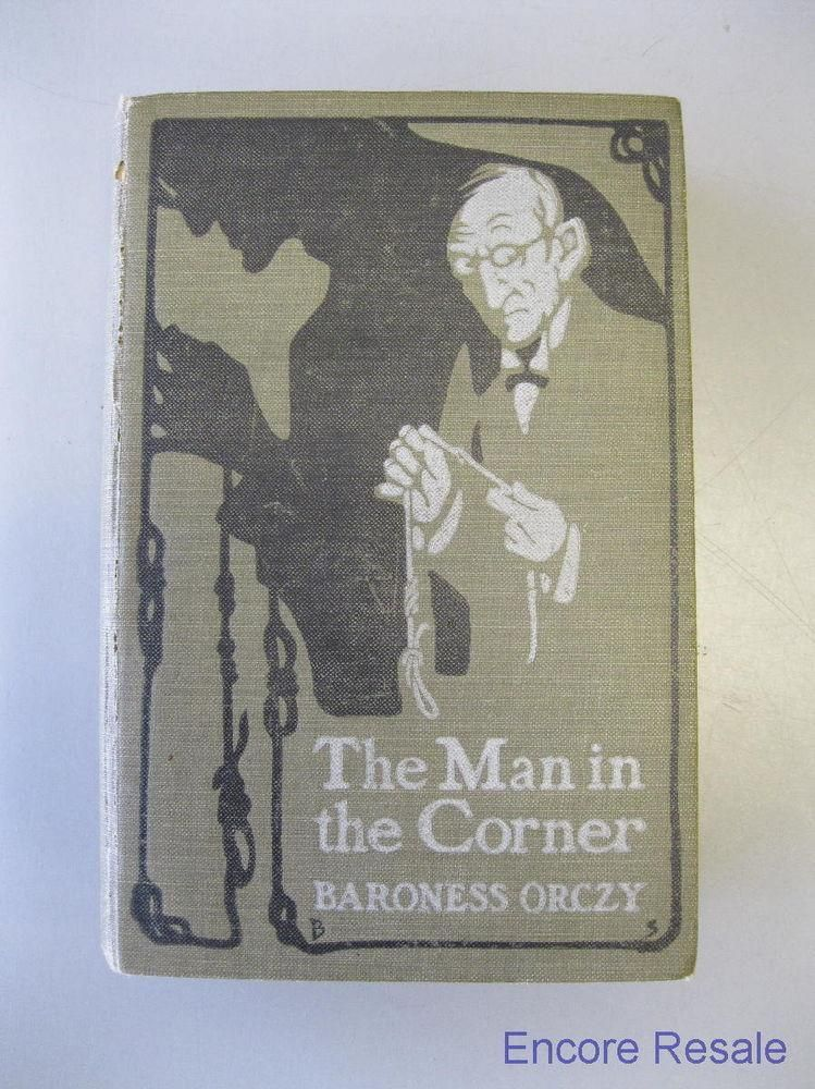 Rare Baroness Orczy The Man In The Corner Hardcover Book 1st Amer