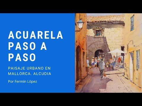 Acuarela Paso a Paso Alcudia. por Fermín López