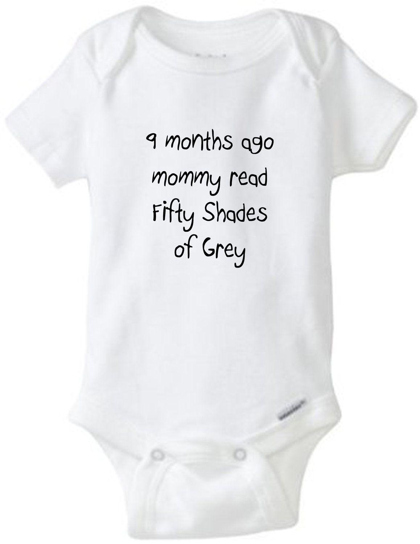 Fifty Shades of Grey Baby Onesie - 9 Months ago mommy read Fifty Shades of Grey. $14.00, via Etsy.