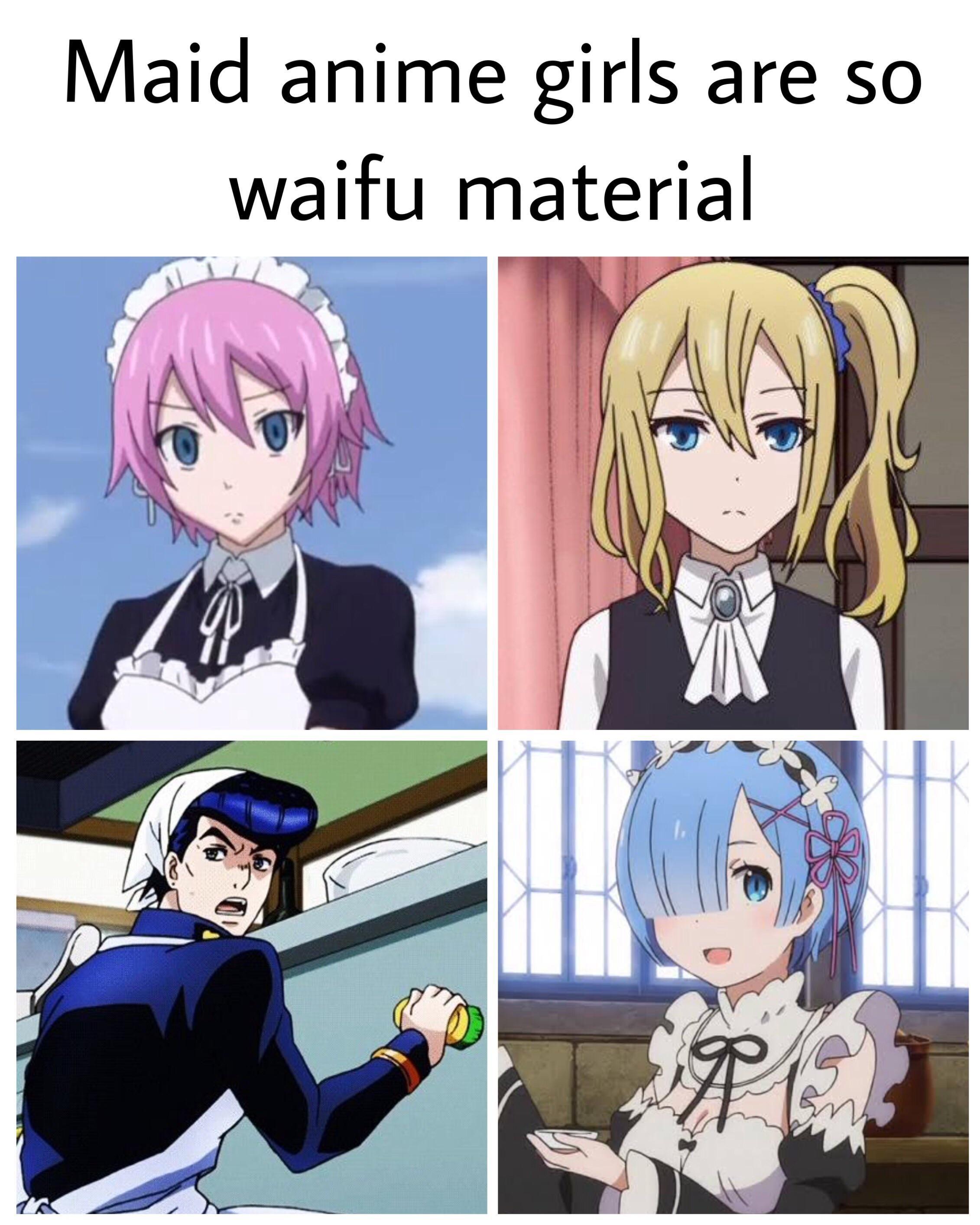Josuke Best Maid Waifu Meme Memes Funny Lol Anime Memes Funny Anime Funny Anime