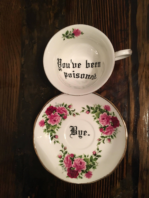 You've been poisoned. Vulgar tea cup with coordinating Bye. saucer #te...