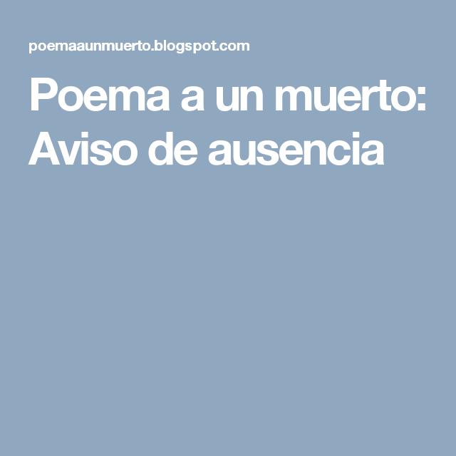Poema a un muerto: Aviso de ausencia