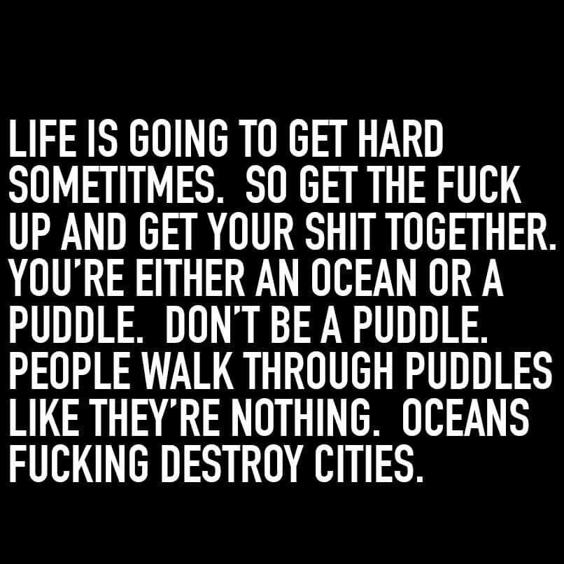 Life Is Going To Get Hard Sometimes Yes Quotes Life Quotes