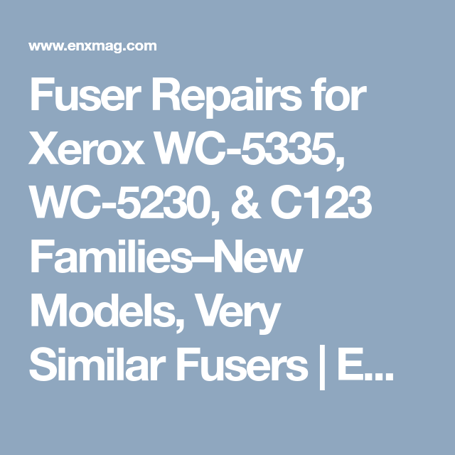 Fuser Repairs For Xerox Wc 5335 Wc 5230 C123 Families New