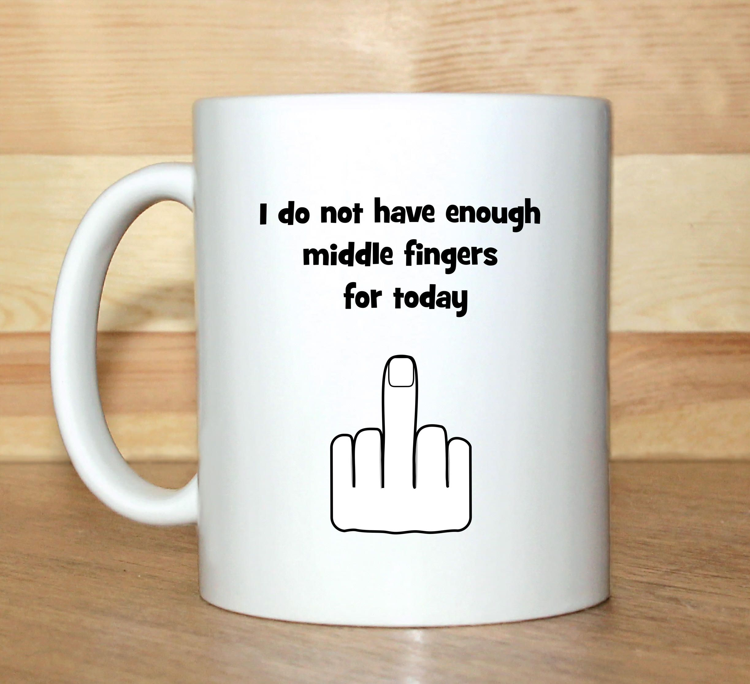 Superieur Middle Finger Mug, Mug With Saying, Funny Mug, Birthday Mugs,  Funny