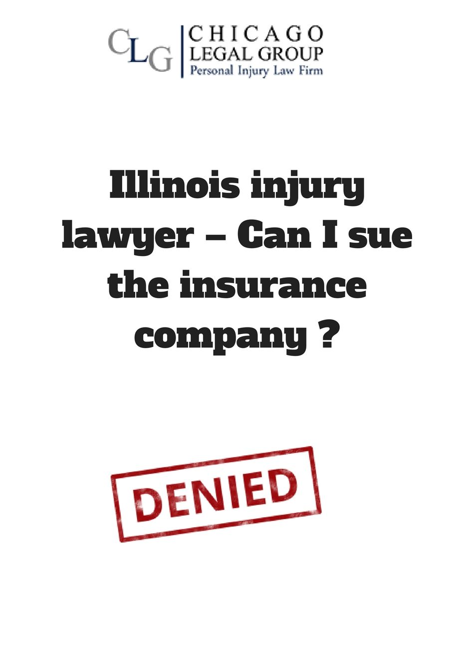 Illinois injury lawyer can i sue the insurance company