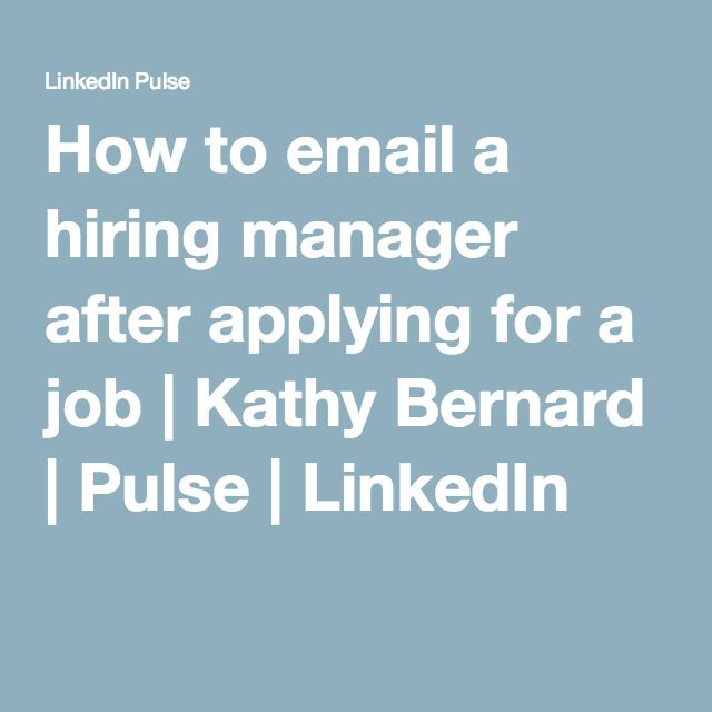 How to email a hiring manager after applying for a job Kathy - how to email resume