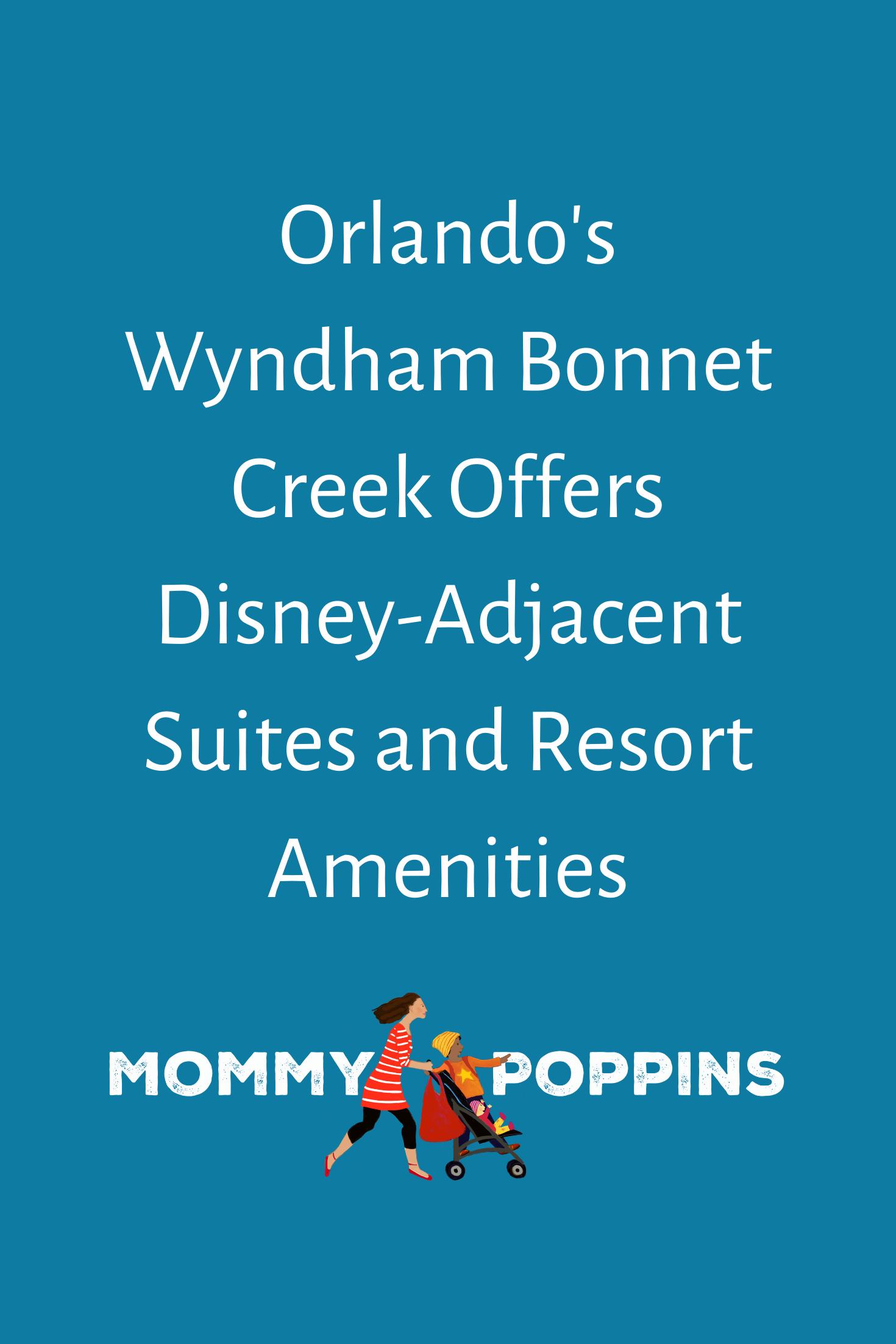 Orlando's Wyndham Creek Offers DisneyAdjacent