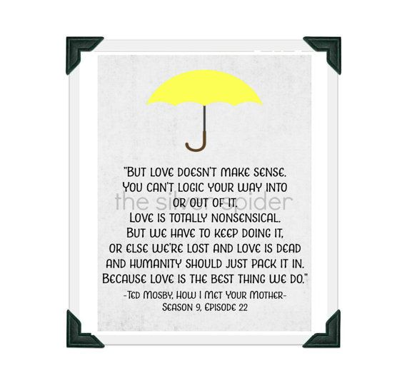 Ted Mosby Love Quote How I Met Your Mother Tv By Thesilverspider