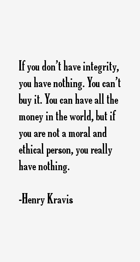 Quote about Integrity, Morals, Values, Ethics , it's
