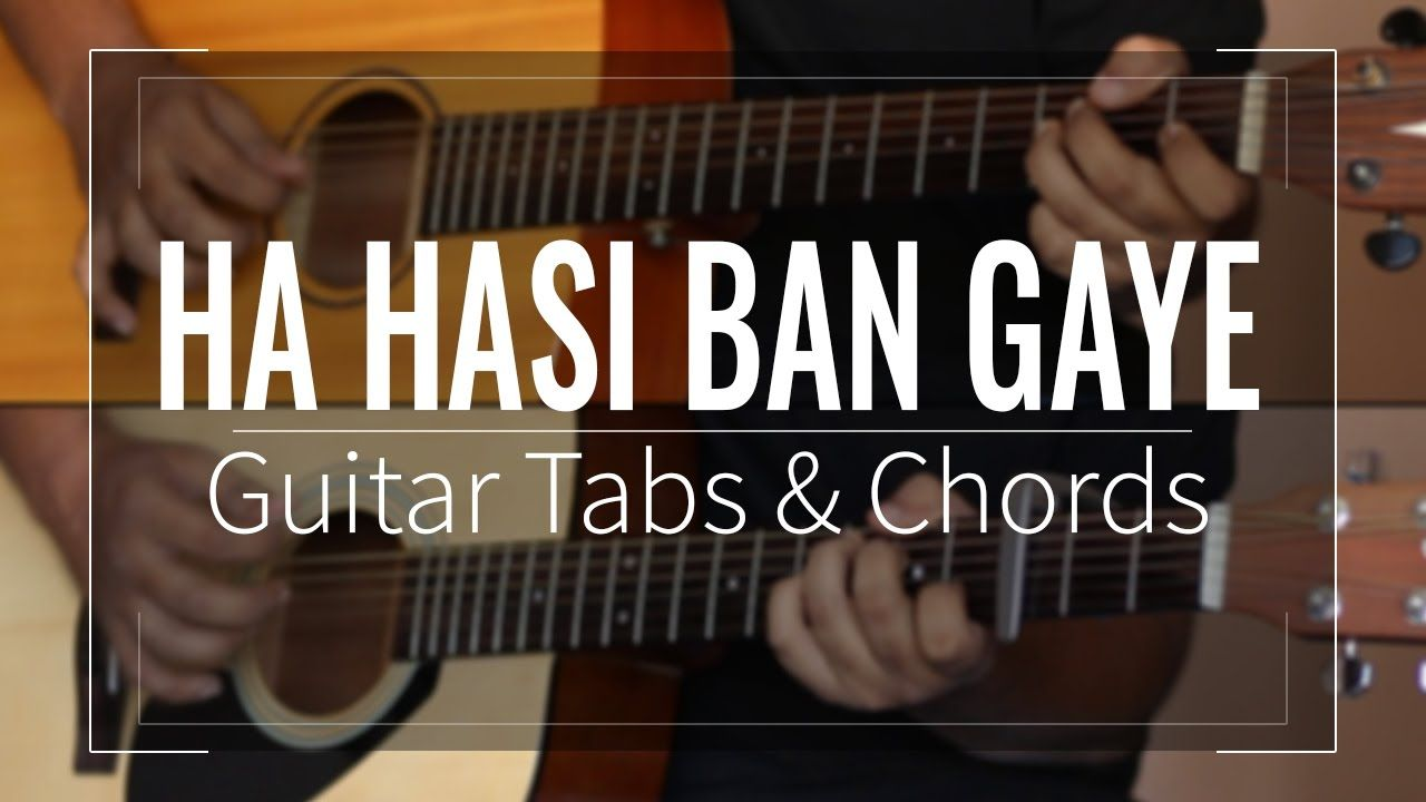 Ha hasi ban gaye guitar tabs lead chords lessontutorial ha hasi ban gaye acoustic guitar lesson tutorial cover with the tabs lead chords transcription provided from the movie hamari adhuri kahani hexwebz Gallery