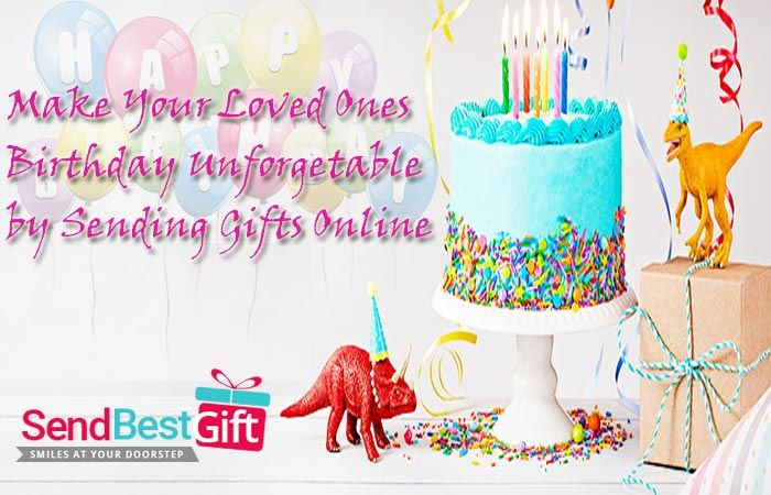 Make Your Loved Ones Birthday Unforgettable By Sending Gifts Online Sendgiftstoindia Birthdaygifts