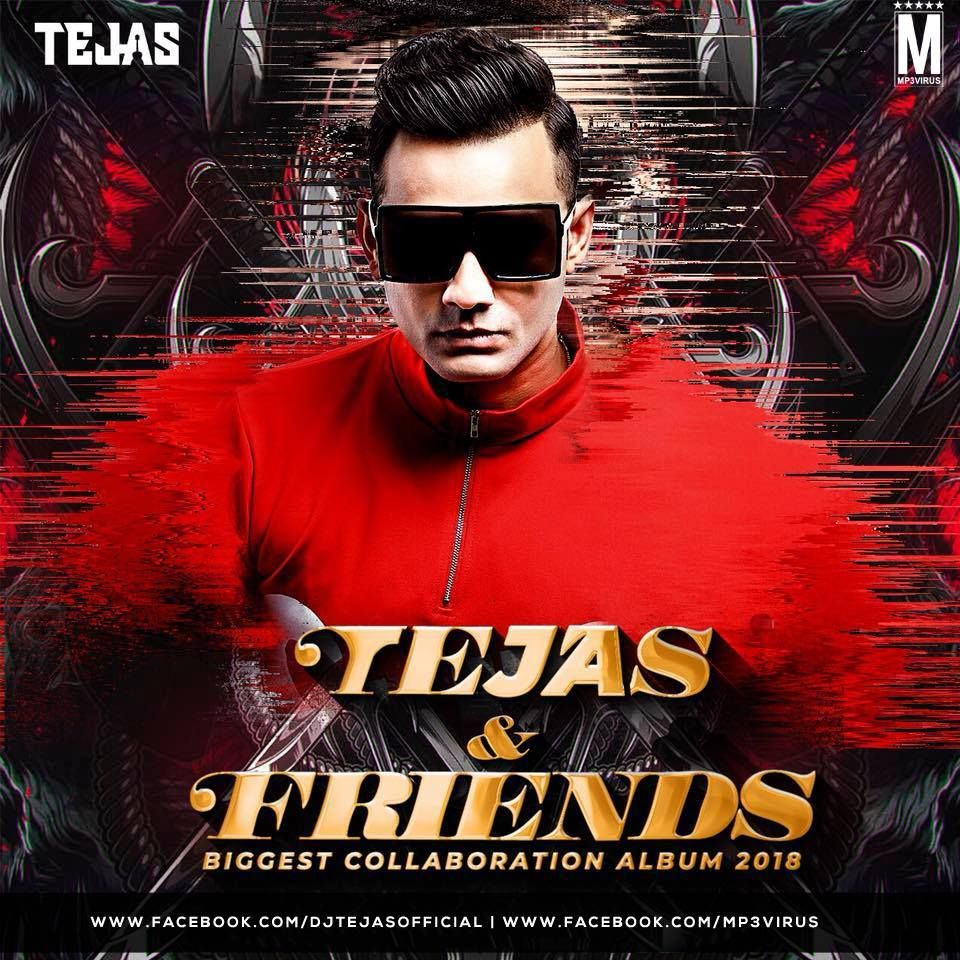 Tejas & Friends 2018 - The Album Download Now DJ Remix Album