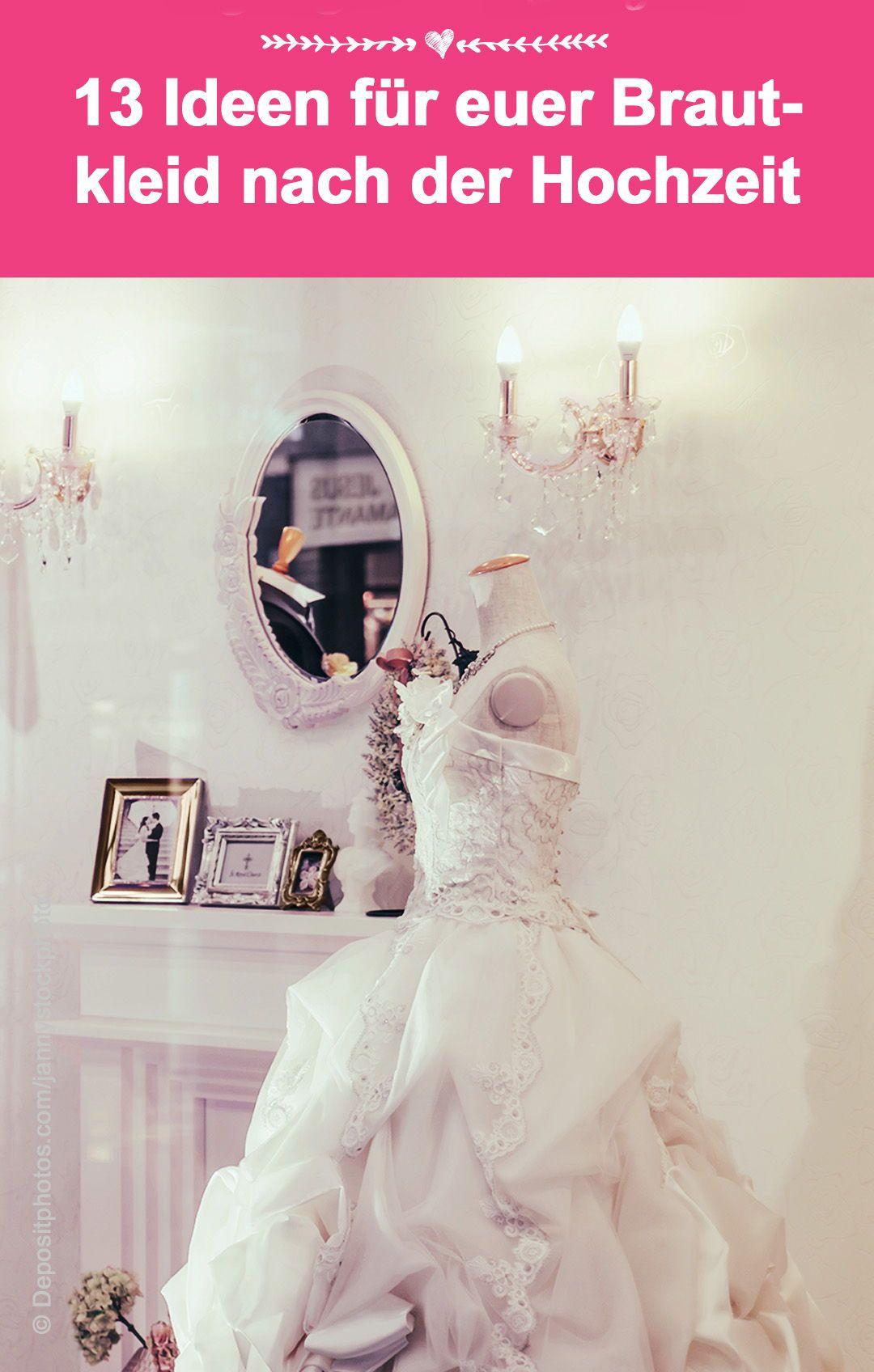 13 Besondere Verwendungsideen Fur Euer Brautkleid Nach Der Hochzeit Brautkleid Farben Co Brautkleid Farben Brautkleid Rahmen Brautkleid
