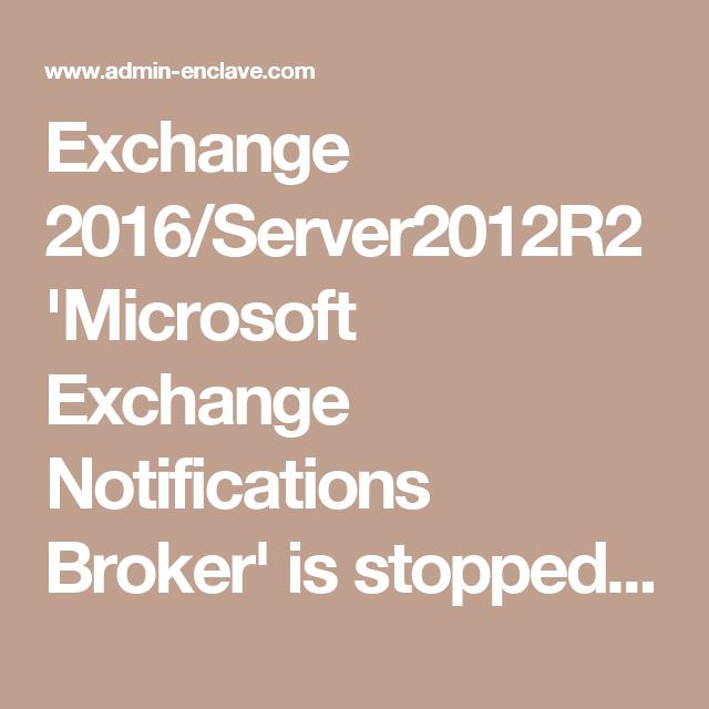 Exchange 2016/Server2012R2 'Microsoft Exchange Notifications