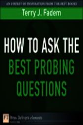 Don't let this get away  How to Ask the Best Probing Questions - http://www.buypdfbooks.com/shop/business/how-to-ask-the-best-probing-questions/ #Business, #FademTerryJ