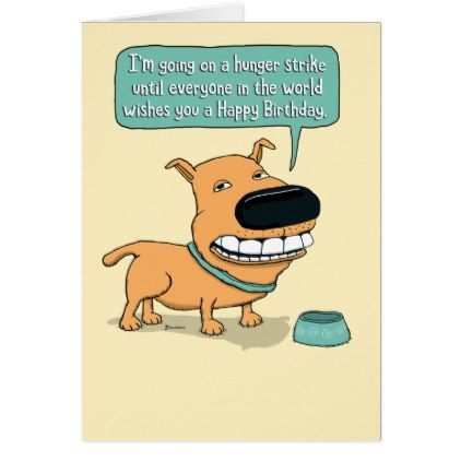 Funny Hunger Strike Dog Birthday Card