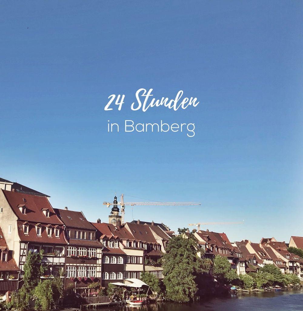 Tipps Fur 24 Stunden In Bamberg Bamberg Reisen Schone Ferien