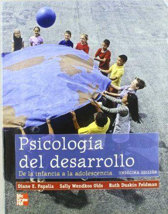 Psicología Del Desarrollo De La Infancia A La Adolescencia Diane E Papalia Sally Wendkos Olds Ruth Duskin Feldman Psychology Reading Books