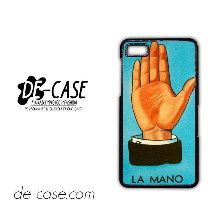 Loteria La Mano For Blackberry Z10 Case Phone Case Gift Present YO