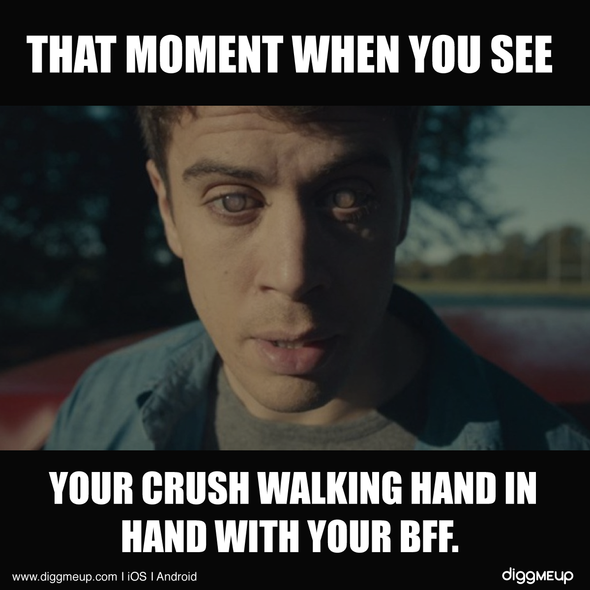 That Moment When You See Your Crush Walking Hand In Hand With Your Bff Meme For The Day Humor Omg Funny L Funny Crush Memes Laughing So Hard Crush Memes