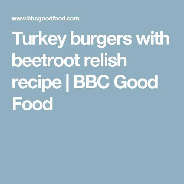 Turkey burgers with beetroot relish recipe bbc good food turkey burgers with beetroot relish recipe bbc good food forumfinder Gallery