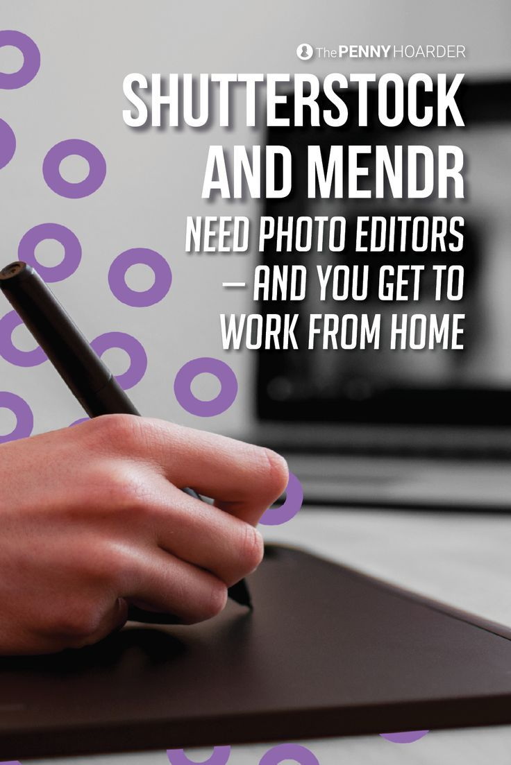 video editor work from home shutterstock and mendr need photo editors and you get to 8664