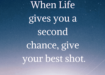 Life Quotes When Life Gives You A Second Chance Quotes Chance Quotes Second Chance Quotes Life Quotes