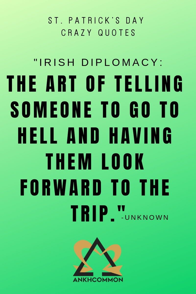 33 St Patrick S Day Crazy Quotes St Patricks Day Quotes Crazy Quotes Funny Quotes