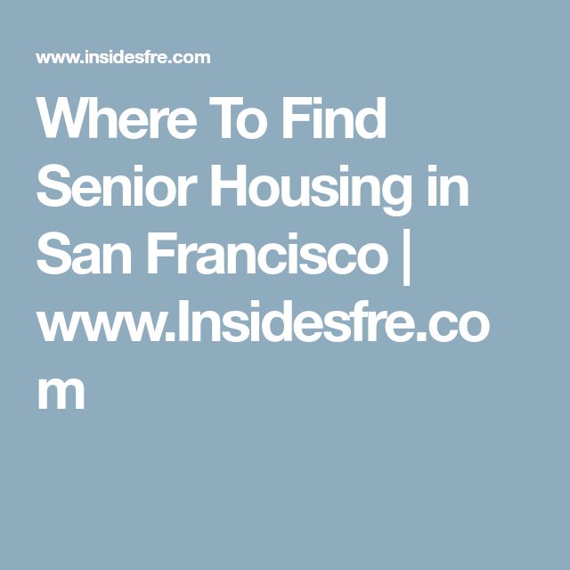 Where To Find Senior Housing in San Francisco | www ...