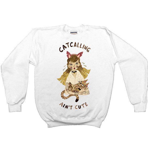 Catcalling Ain't Cute -- Women's Sweatshirt