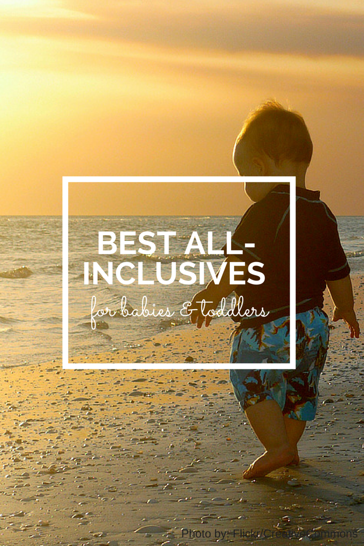 Cheap All Inclusive Family Vacation: Best All-Inclusive Resorts For Babies & Toddlers