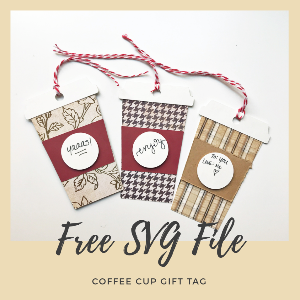 Free Svg File For Starbucks Like Coffee Cup Gift Tag Cricut Diecht Starbucks Coffee Coffeecu Coffee Gifts Card Christmas Gift Tags Free Handmade Gift Tags
