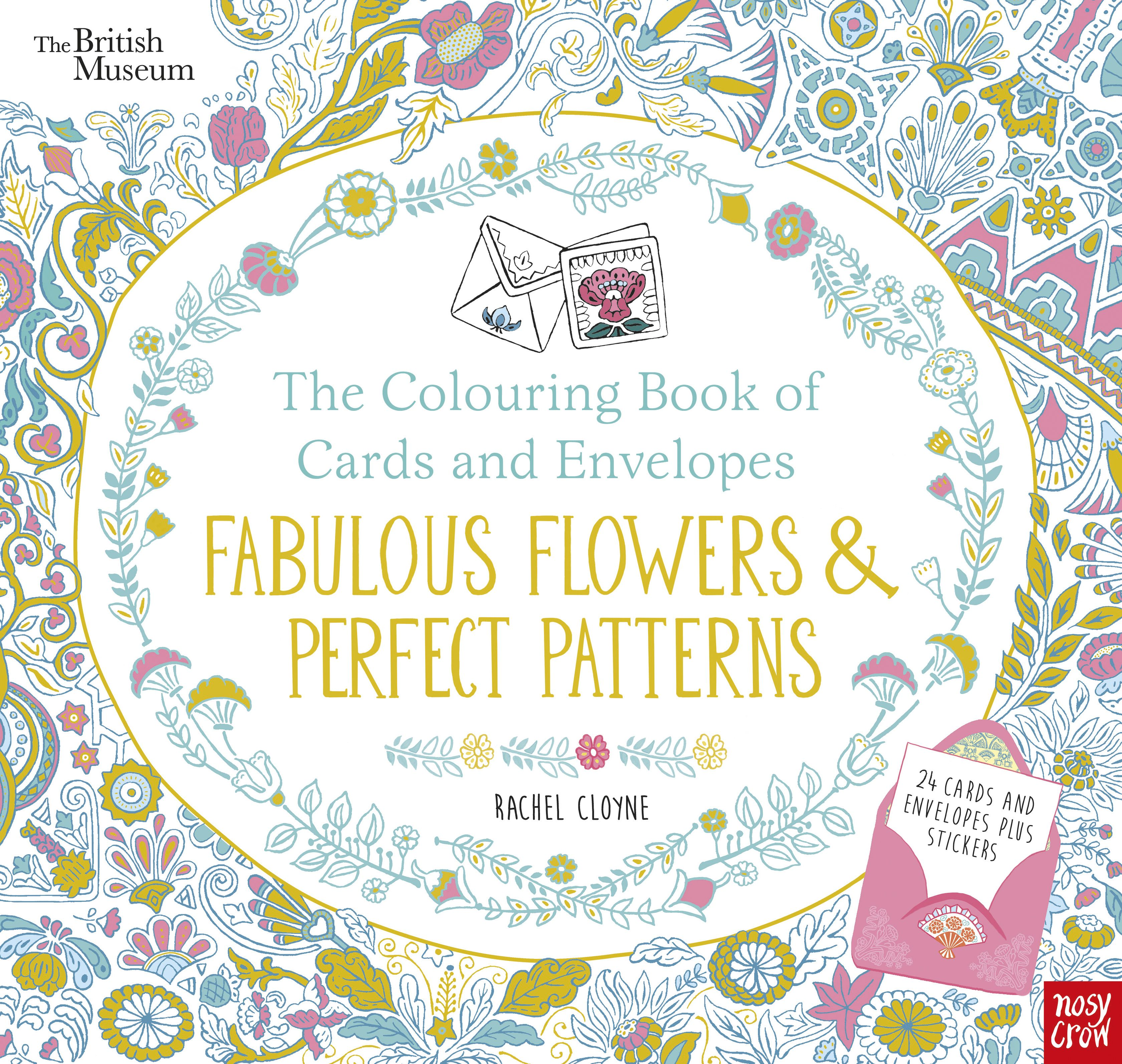 British Museum The Colouring Book Of Cards And Envelopes Fabulous Flowers And Perfect Patterns Nosy Crow Coloring Books British Museum Cards Envelopes