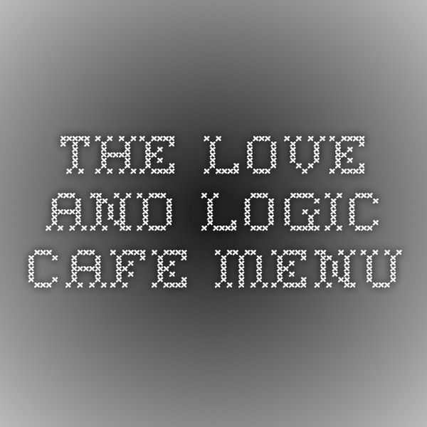 The Love and Logic Cafe - Menu
