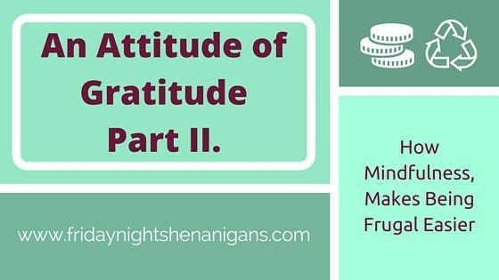 An Attitude of Gratitude Part II.
