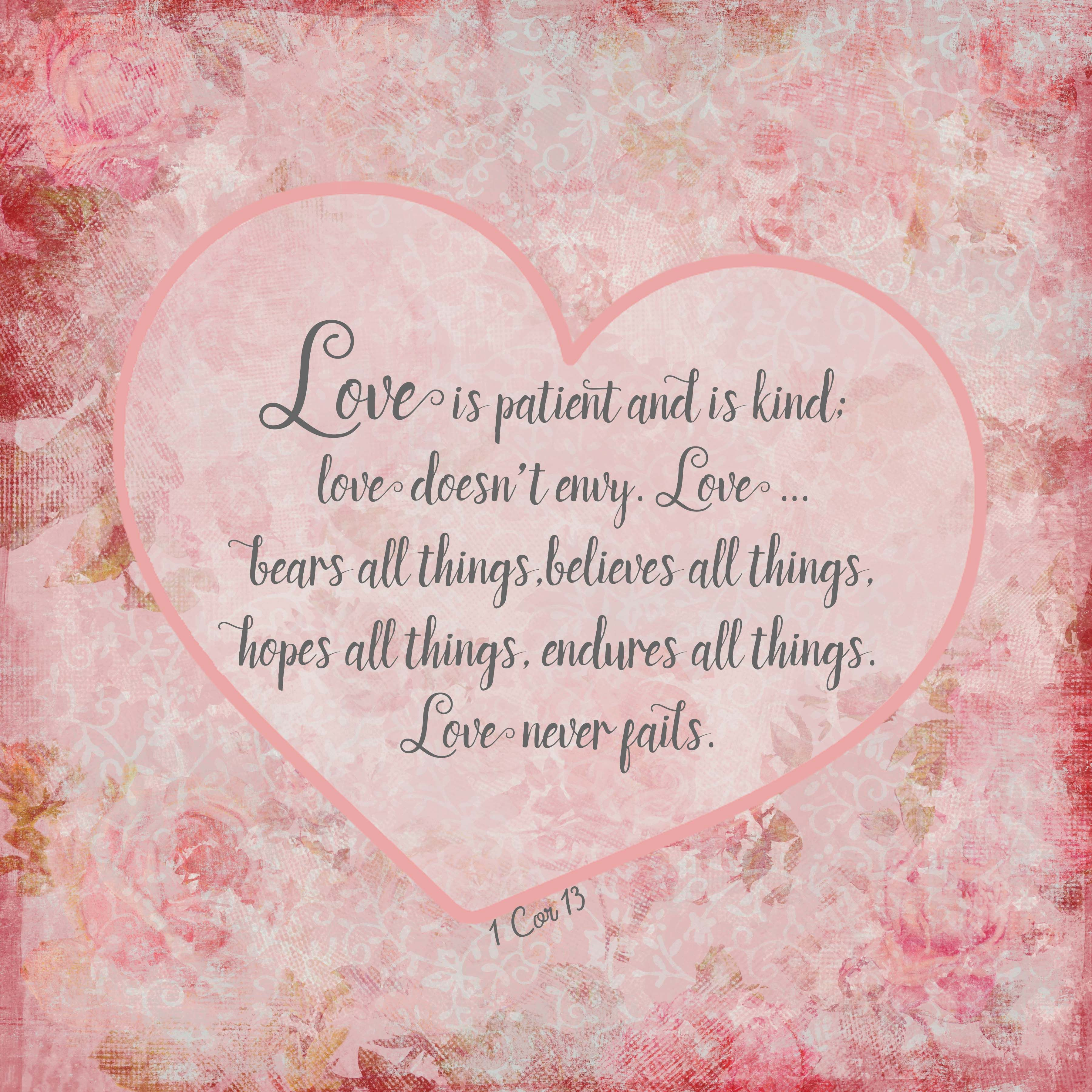 Love Is Patient And Is Kind Love Doesn T Envy Love Bears All