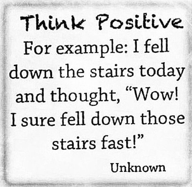 Positive Stay Positive Quotes Positive Thinking Funny Quotes