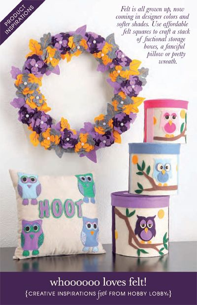 Felt is all grown up, now coming in designer colors and softer shades. Use affordable felt squares to craft a stack of functional storage boxes, a fanciful pillow or a pretty wreath!